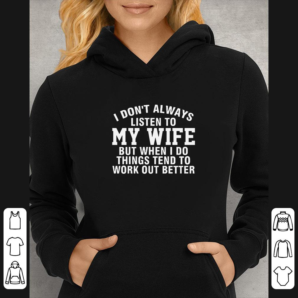 https://teetshirts.net/tee/2018/12/I-don-t-always-listen-to-my-wife-but-when-I-do-things-tend-to-work-out-better-shirt_4.jpg