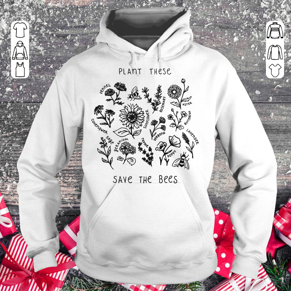 Official The bees Plant these save shirt hoodie Hoodie