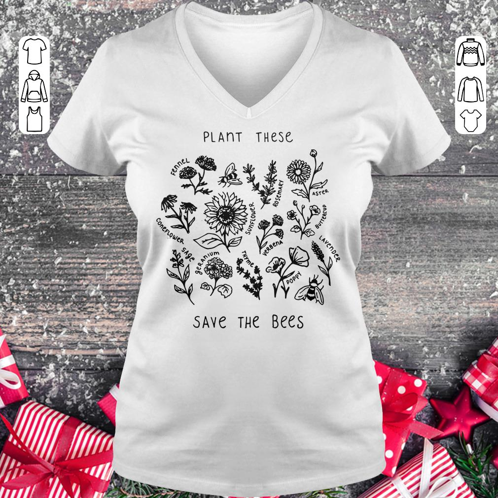 Official The bees Plant these save shirt hoodie Ladies V-Neck