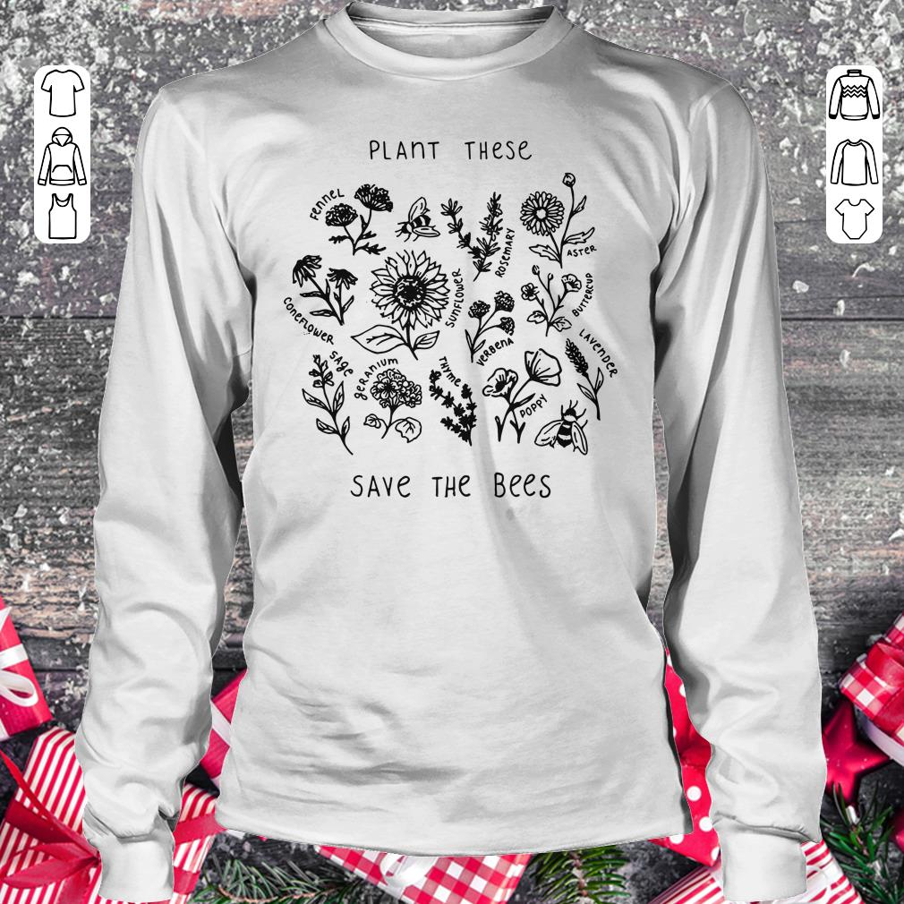 Official The bees Plant these save shirt hoodie Longsleeve Tee Unisex