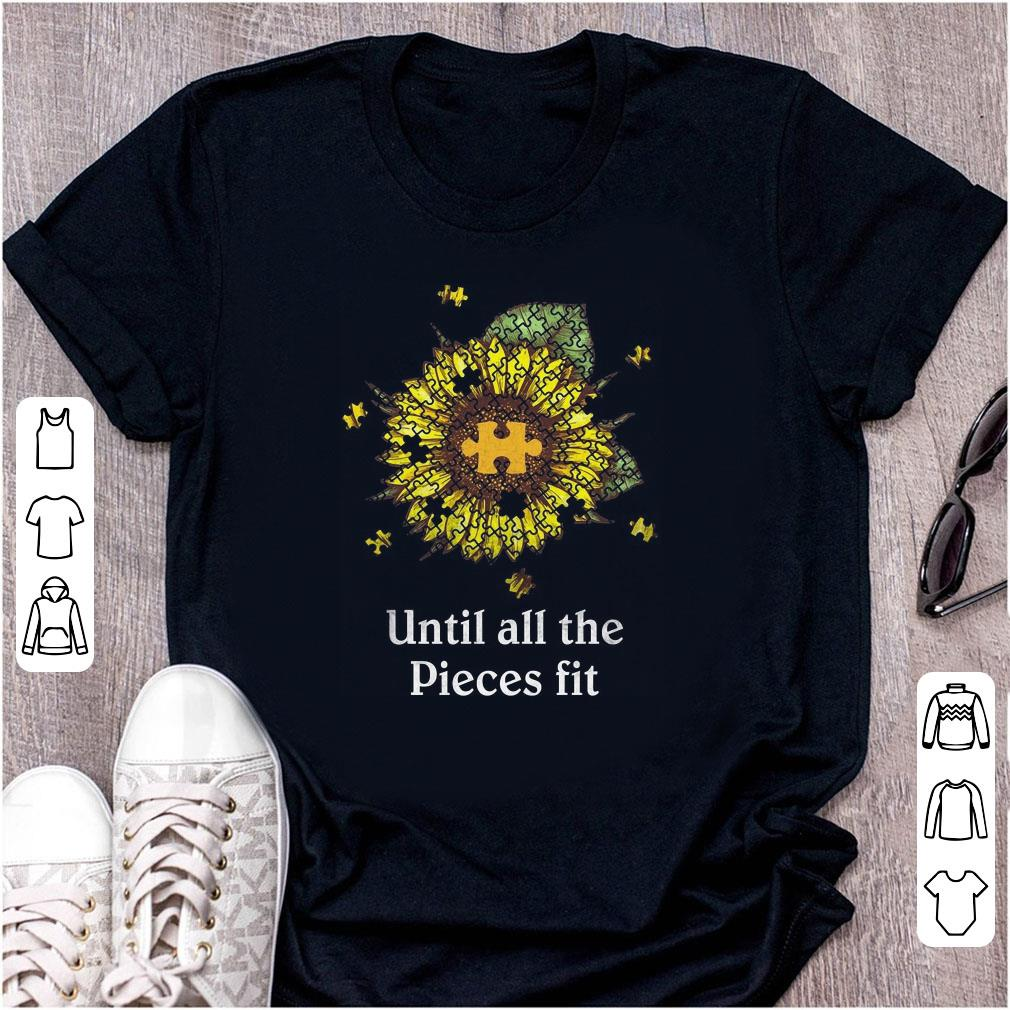 Original Sunflower Puzzle Until All The Pieces Fit shirt