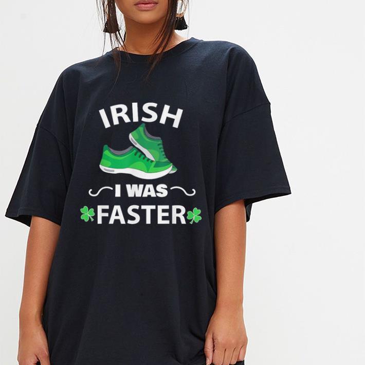 e6107315 Irish I Was Faster Funny Running St Patricks Day shirt, hoodie ...