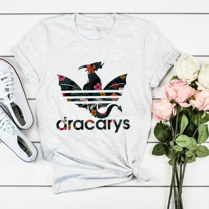 dd842bcc Awesome Dracarys Adidas Game Of Thrones floral shirt, hoodie ...