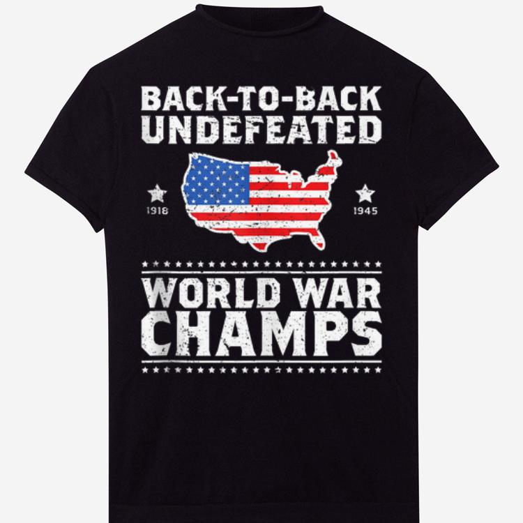 145d33ef Back To Back Undefeated World War Champs American Flag shirt, hoodie ...