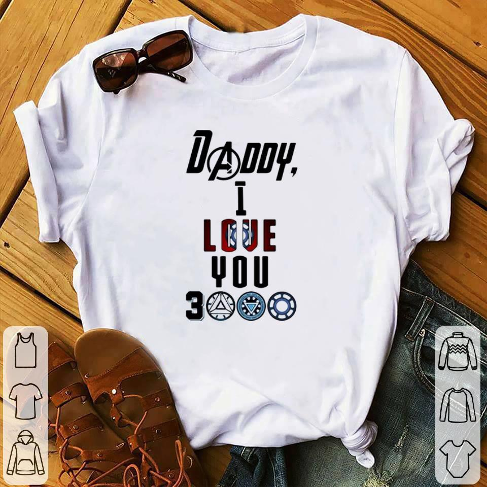 Funny  Avengers Endgame Daddy I love you 3000 shirt