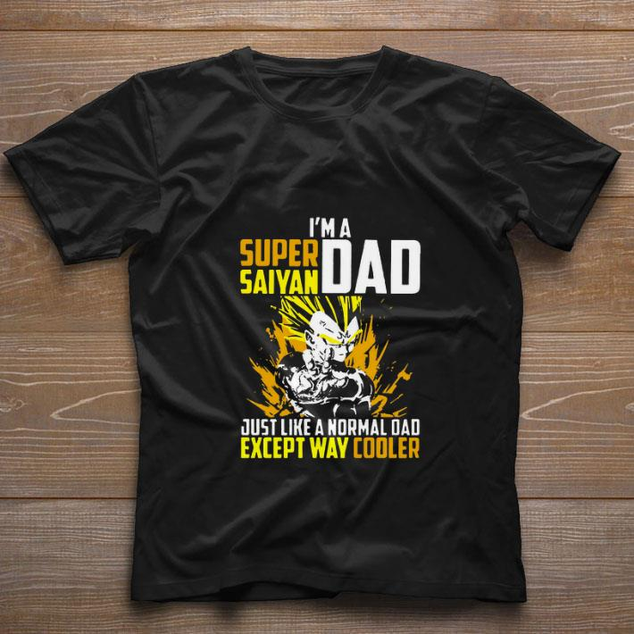 78fdbda5b Awesome I'm a Super Saiyan dad just like a normal dad except way cooler