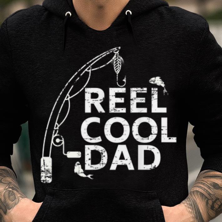 69b1898c6 Fishing Dad Reel Cool Father Day Fishing Pole shirt, hoodie, sweater ...