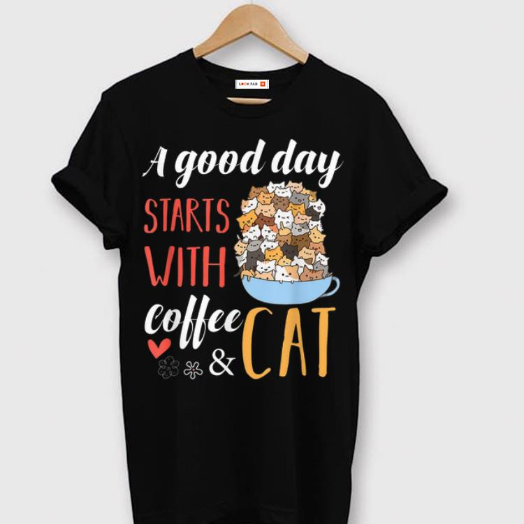 Hot A Good Day Starts With Coffee And Cat shirt