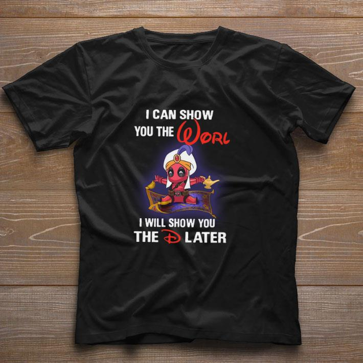 Premium Deadpool Aladdin i can show you the world i will show you the D later shirt