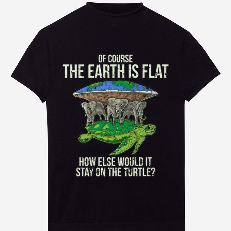 Original Flat Earth Society Turtle Elephants Stay On The Turtle shirt