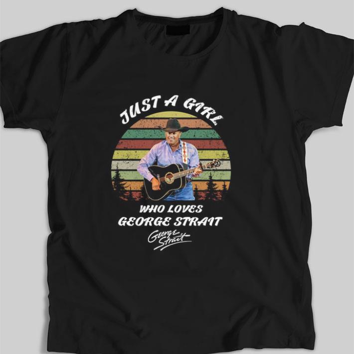 Premium Just a girl who loves George Strait signature sunset shirt