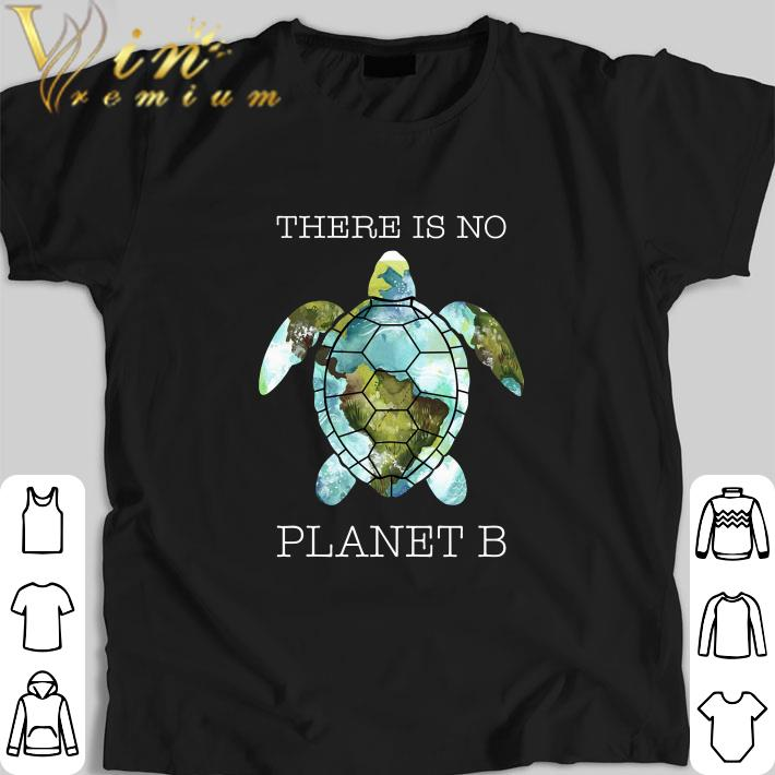 Premium Turtle there is no planet B Earth shirt