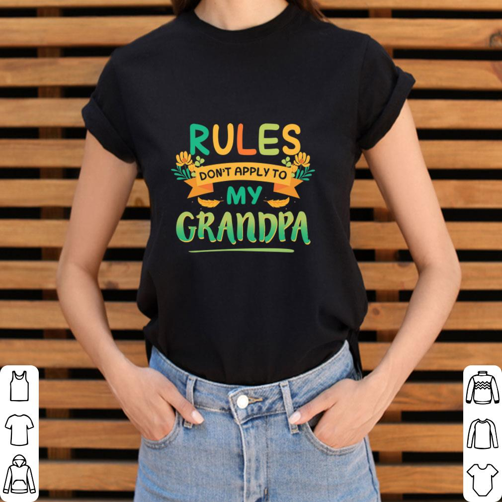 Funny Rules don't apply to my grandpa shirt