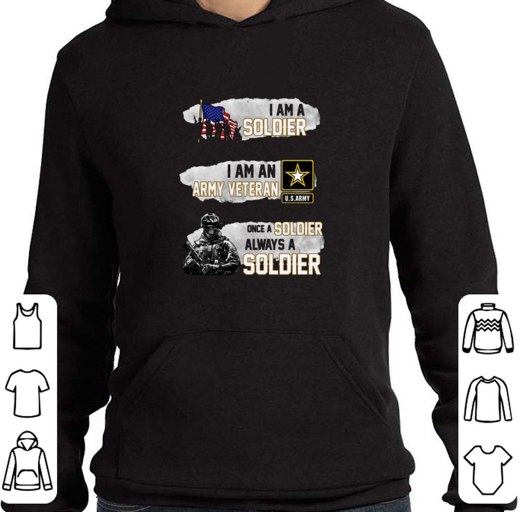 Hot I am a soldier i am an army veteran U.S.Army once a soldier shirt