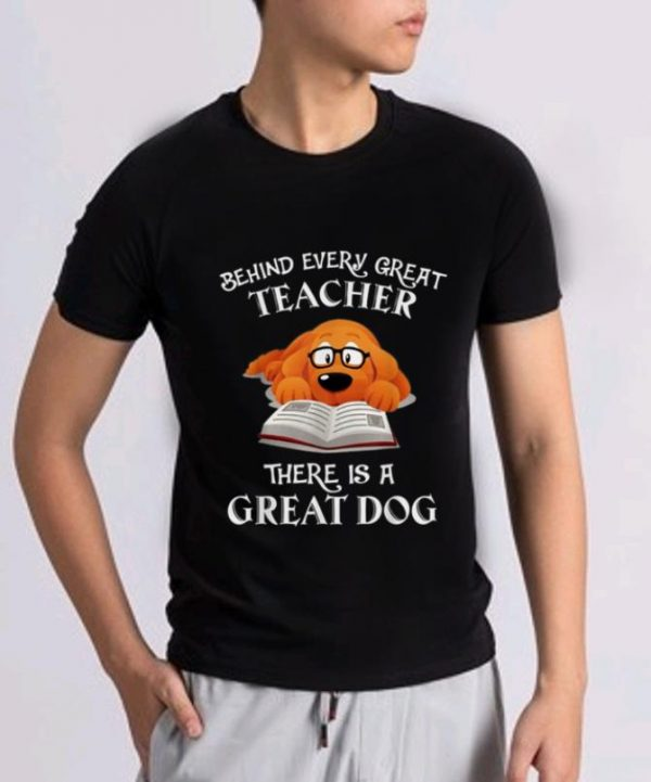 Official Behind Every Great Teacher There Is A Great Dog Shirt 2 2 1.jpg