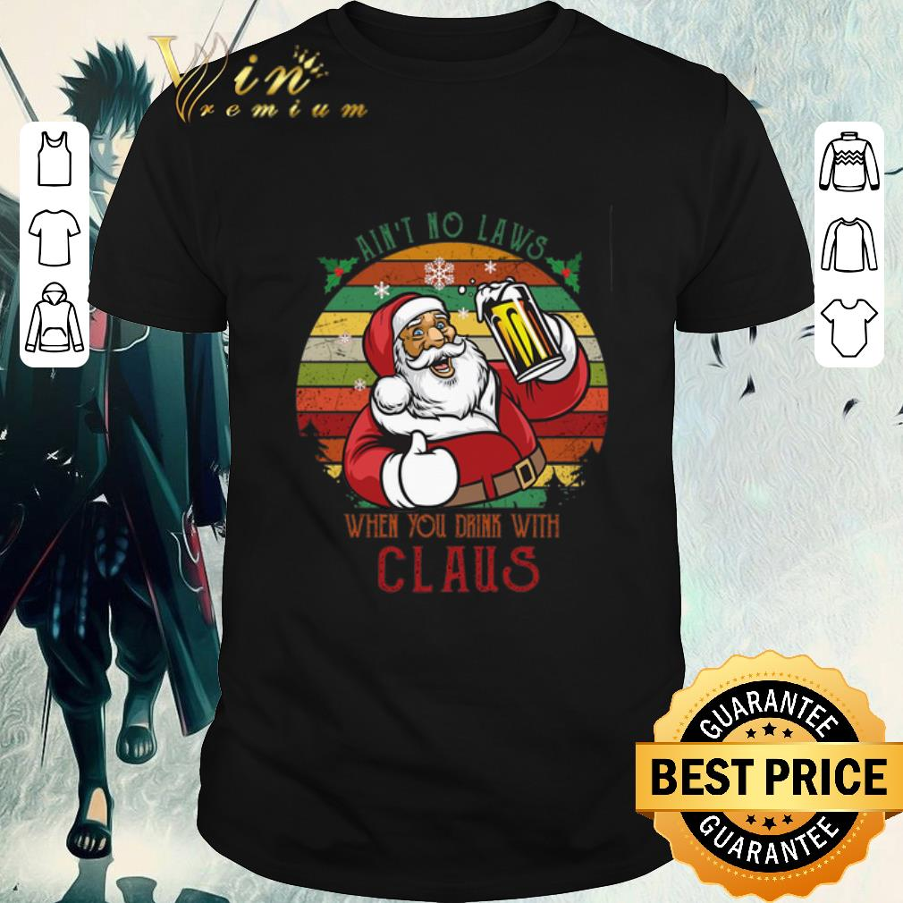 Hot Santa I An T No Laws When You Drink With Claus Vintage Shirt 1 1.jpg
