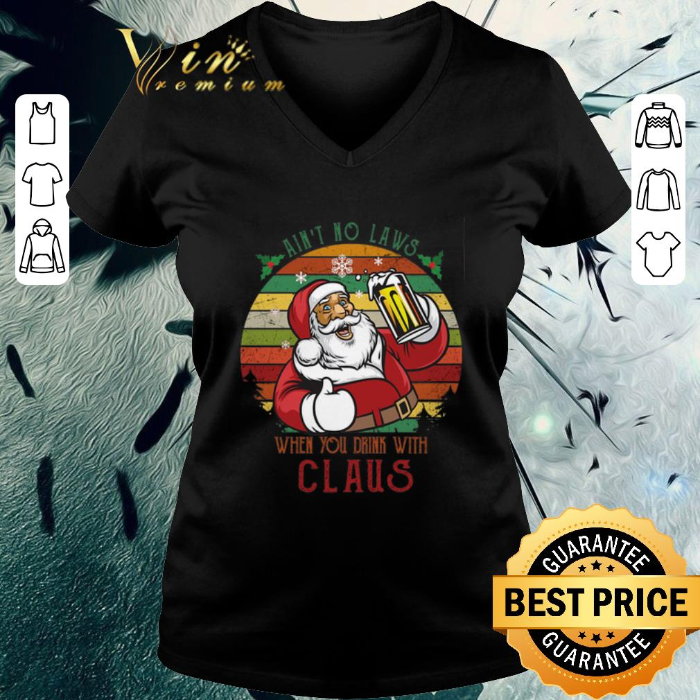 Hot Santa I An T No Laws When You Drink With Claus Vintage Shirt 3 1.jpg