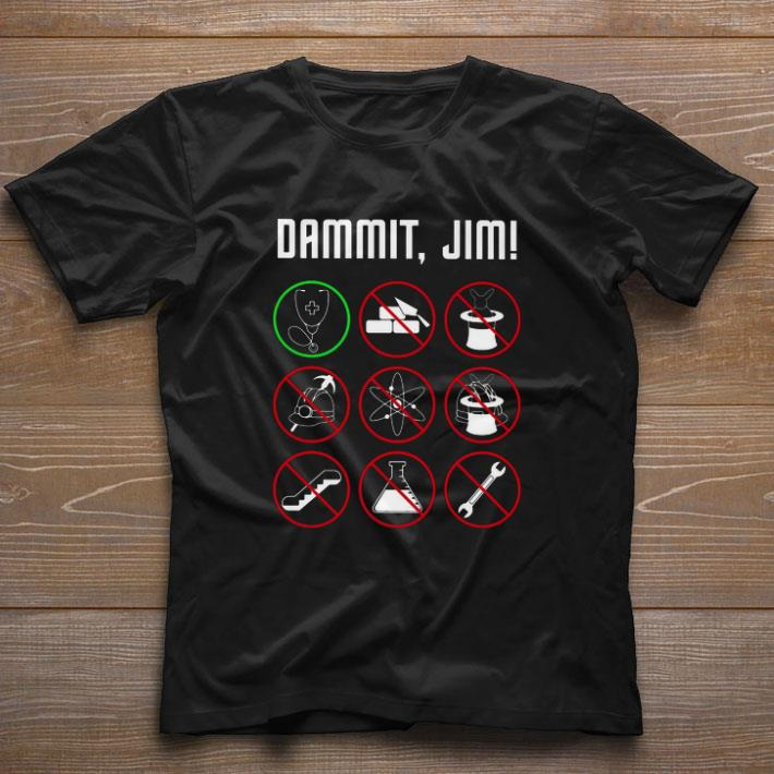 Top Dammit Jim I M A Doctor Star Trek Shirt 1 1.jpg