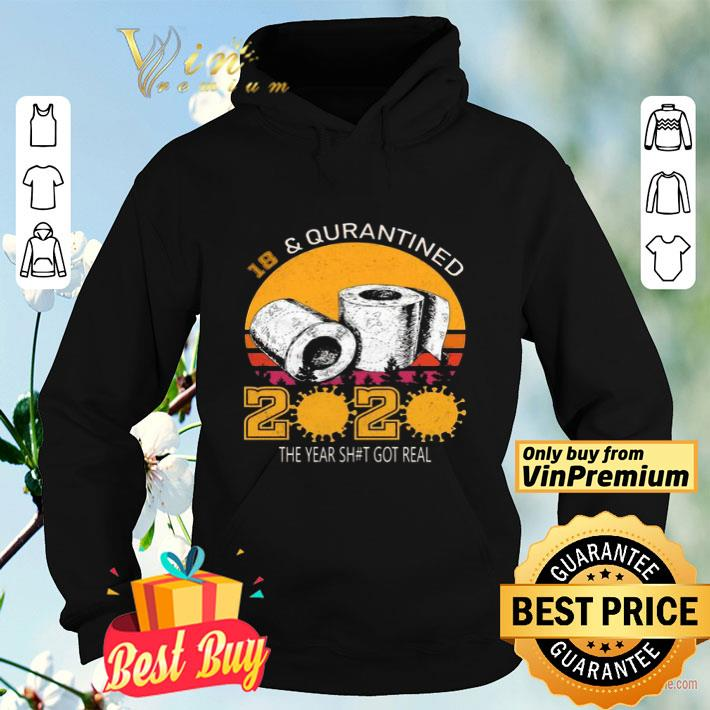 18 and Quarantined 2020 the year shit got real shirt