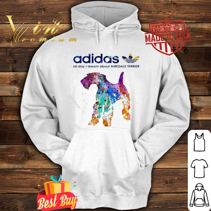 Adidas all day I dream about Airedale Terrier colors shirt 4 - Adidas all day I dream about Airedale Terrier colors shirt