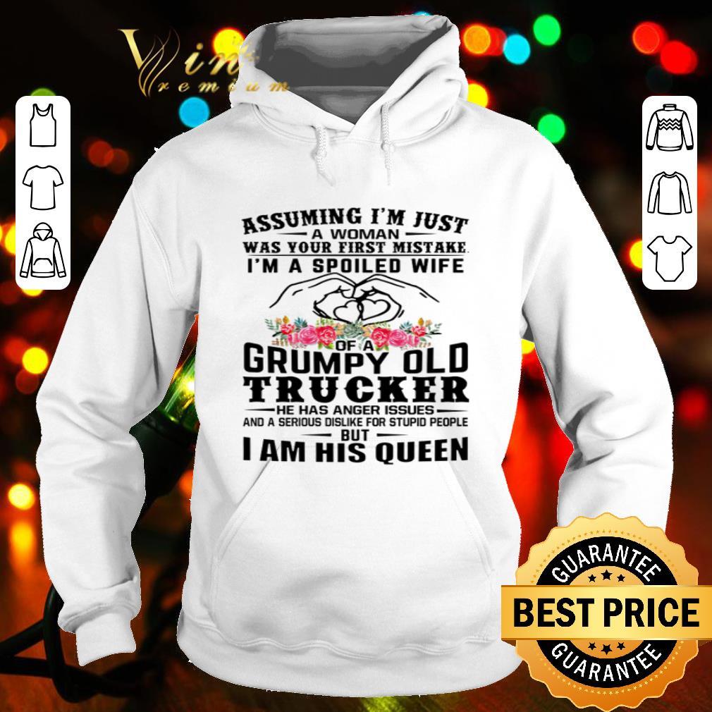 Assuming i'm just a woman was your first mistake grumpu old trucker shirt