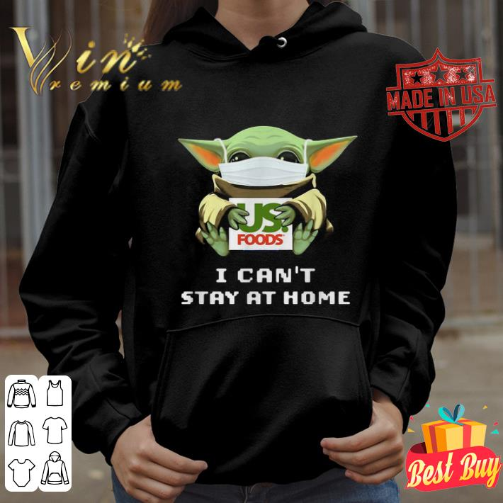 Baby Yoda hug US Foods I can t stay at home Coronavirus shirt 4 - Baby Yoda hug US Foods I can't stay at home Coronavirus shirt