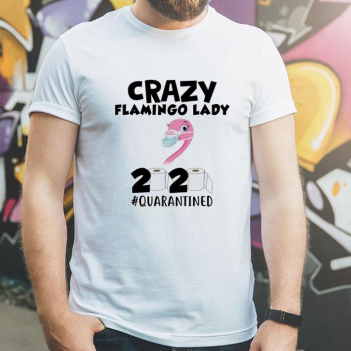 Carzy Flamingo Lady 2020 Quarantined Covid 19 shirt 4 - Carzy Flamingo Lady 2020 #Quarantined Covid-19 shirt
