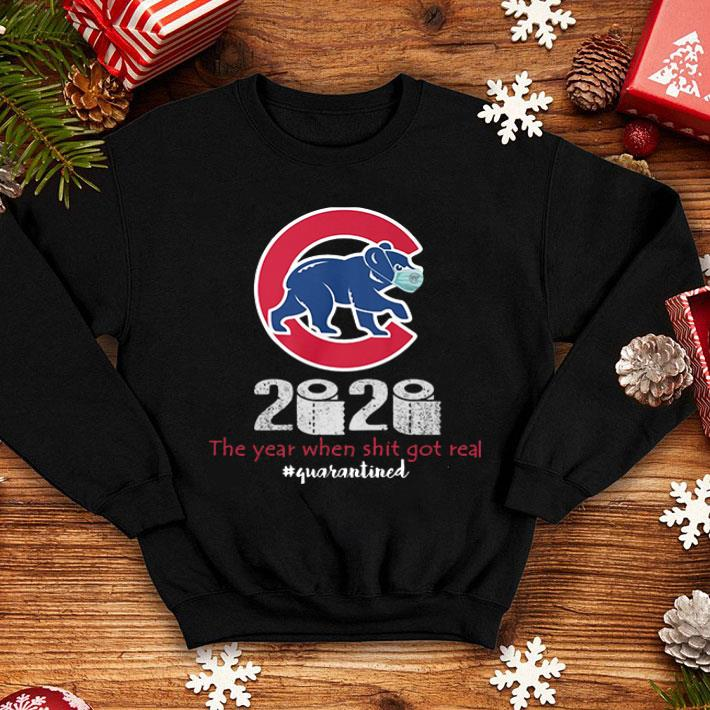 Chicago Cubs 2020 The Year When Shit Got Real Quarantined Covid 19 shirt 4 - Chicago Cubs 2020 The Year When Shit Got Real Quarantined Covid-19 shirt
