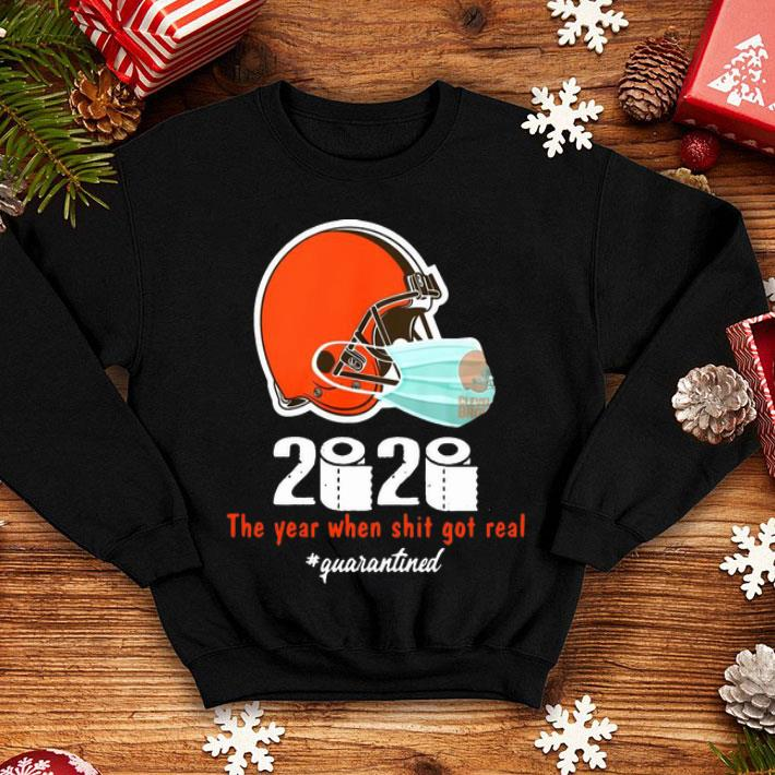 Cleveland Browns 2020 The Year When Shit Got Real quarantined shirt 4 - Cleveland Browns 2020 The Year When Shit Got Real #quarantined shirt