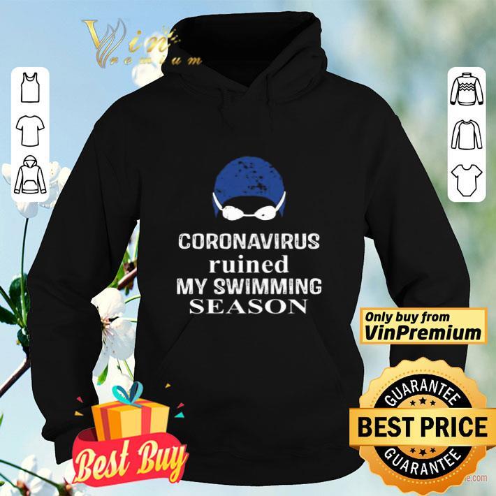 Coronavirus ruined my swimming season shirt
