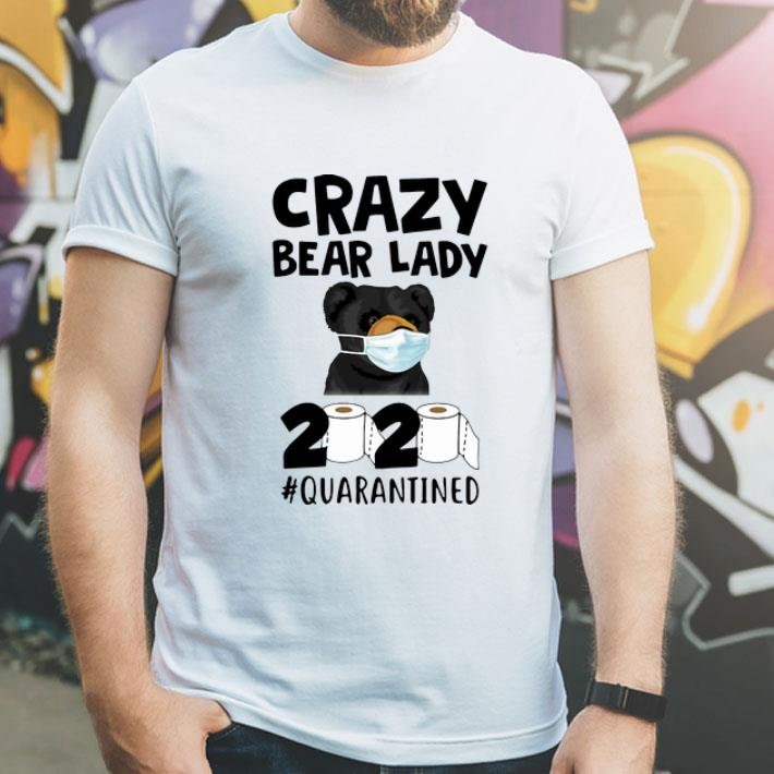 Crazy Bear Lady 2020 #Quarantine Covid-19 shirt