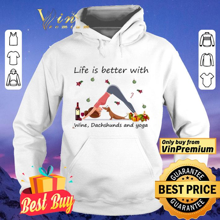Girls Life Is Better With Wine Dachshunds And Yoga shirt