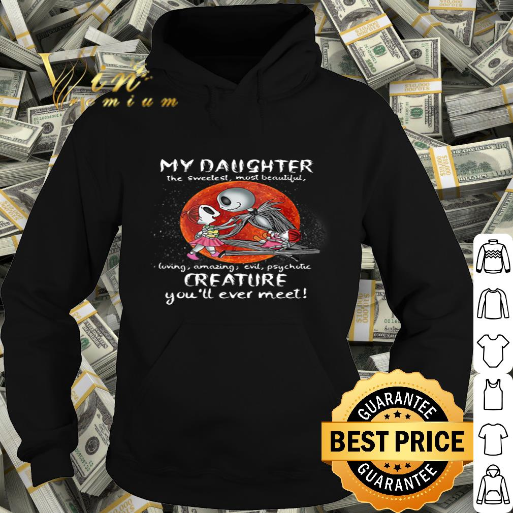 Jack Skellington my daughter the sweetest most beautiful sunset shirt