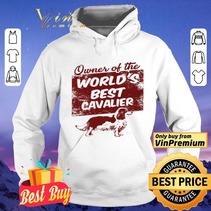 Owner of the world's best Cavalier dog shirt
