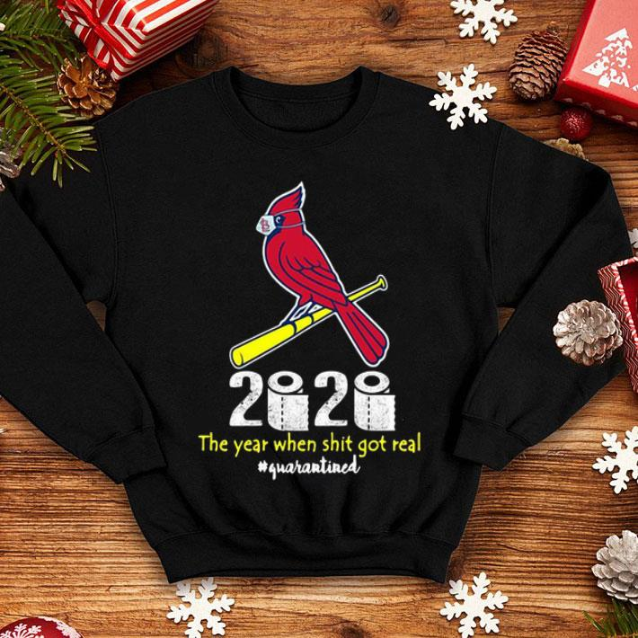 St Louis Cardinals 2020 The Year When Shit Got Real Quarantined shirt 4 1 - St. Louis Cardinals 2020 The Year When Shit Got Real #Quarantined shirt