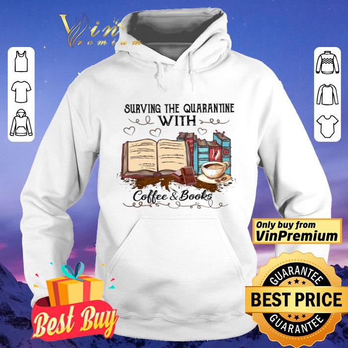 Surving The Quarantine With Coffee & Books shirt