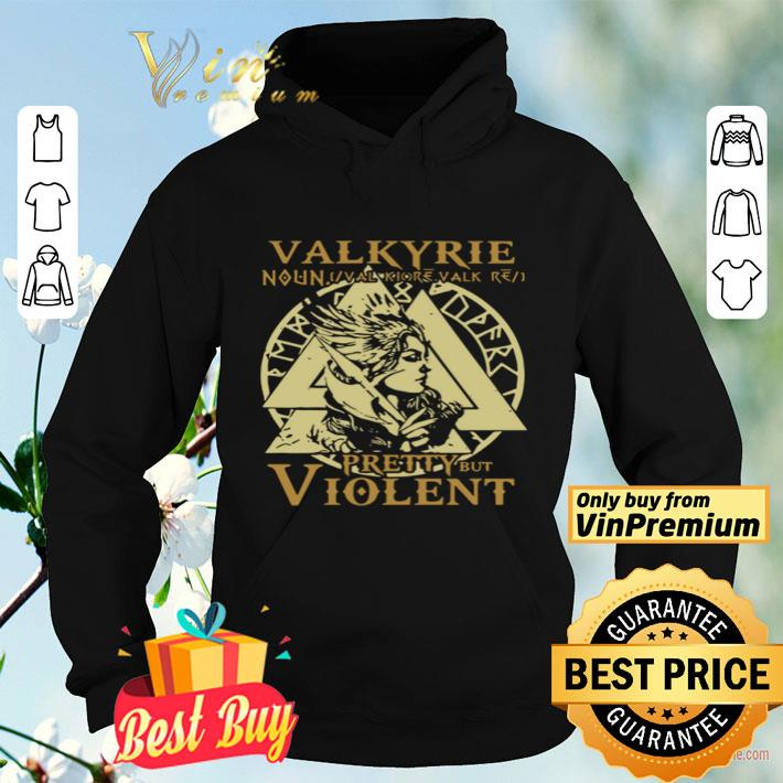 Valkyrie pretty but violent shirt