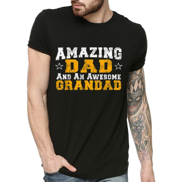 Amazing Dad Awesome Grandad Father s Day Or Birthday Gift Shirt 4 - Amazing Dad Awesome Grandad Father's Day Or Birthday Gift Shirt