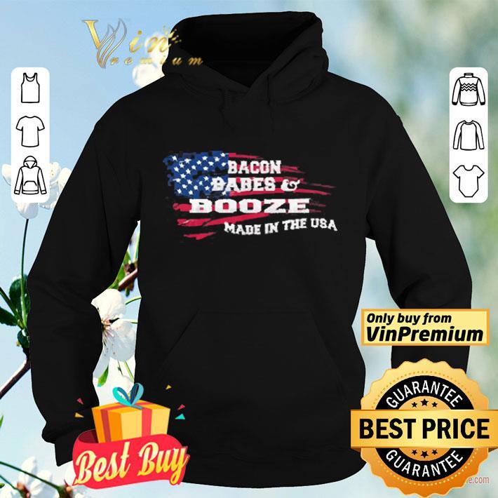 American Flag Bacon Babes Booze Made In USA shirt 4 - American Flag Bacon Babes & Booze Made In USA shirt