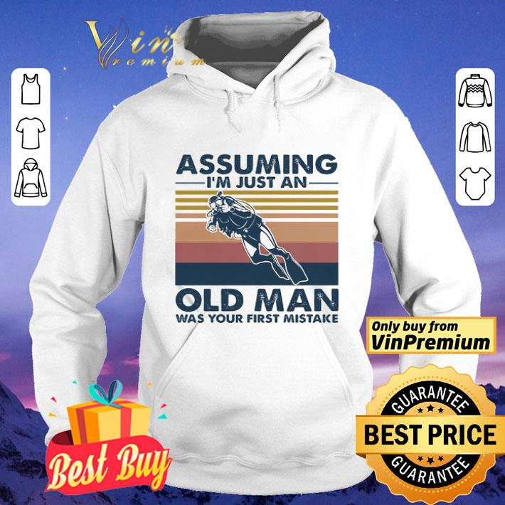 Assuming I'm just an old an old man was your first mistake Scuba Diving vintage shirt