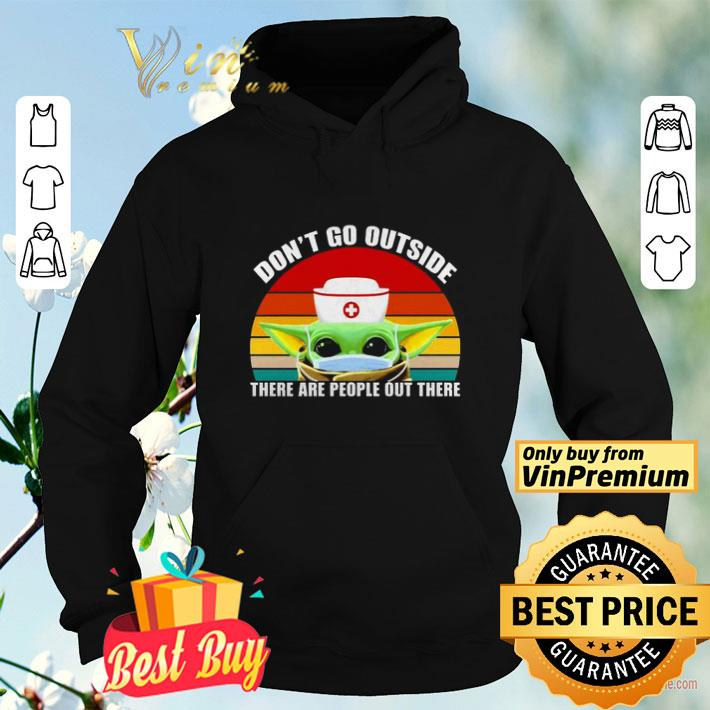 Baby Yoda Nurse dont go outside there are people out there vintage shirt 4 - Baby Yoda Nurse dont go outside there are people out there vintage shirt