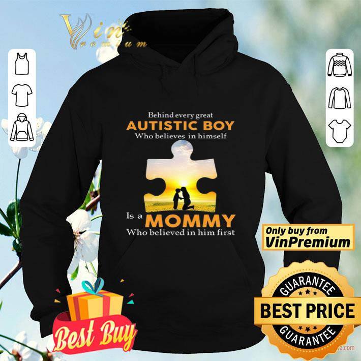 Behind Every Great Autistic Boy Who Believes In Himself Is A Mommy shirt 4 - Behind Every Great Autistic Boy Who Believes In Himself Is A Mommy shirt