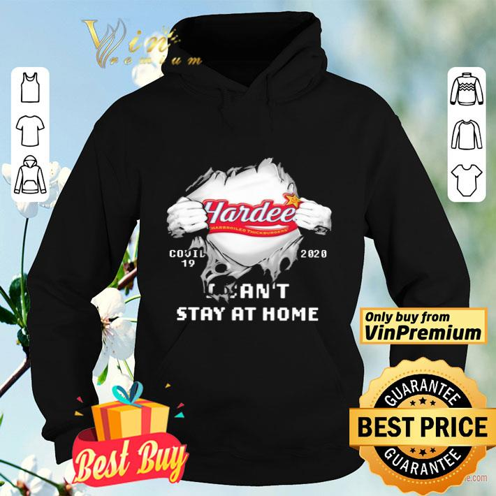 Blood Inside me Hardee s covid 19 2020 i can t stay at home shirt 4 - Blood Inside me Hardee's covid-19 2020 i can't stay at home shirt