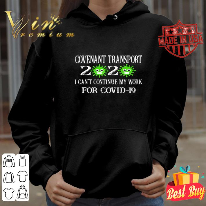 Covenant Transport 2020 I Can t Continue My Work For Covid 19 shirt 4 - Covenant Transport 2020 I Can't Continue My Work For Covid-19 shirt