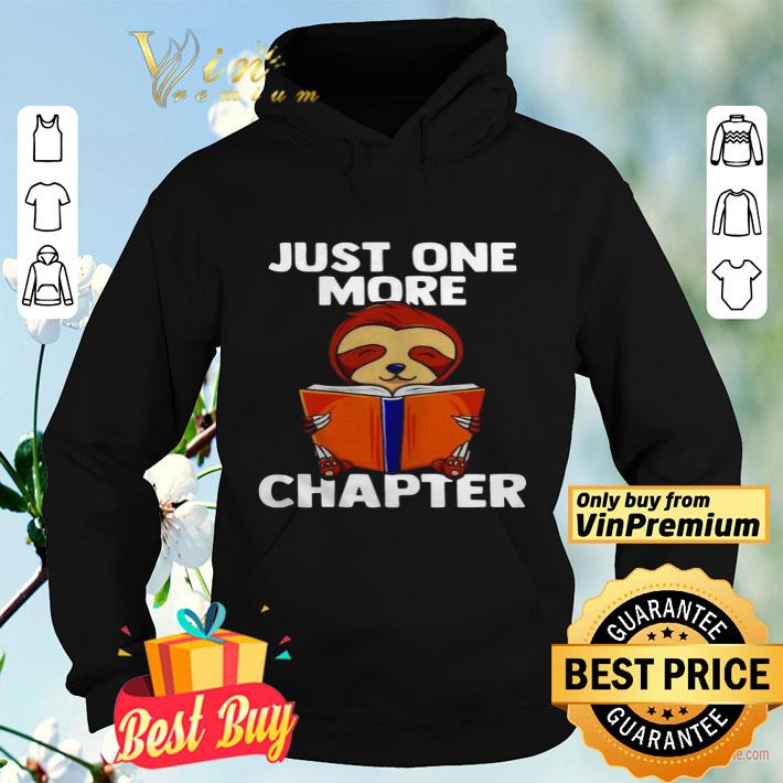Cute Sloth Reading Just One More Chapter shirt 4 - Cute Sloth Reading Just One More Chapter shirt