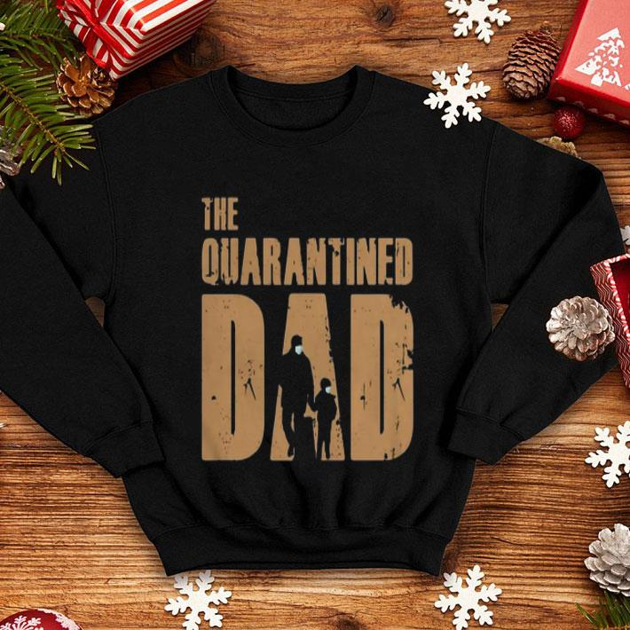 Dad And Son The Quarantined Dad Covid 19 Father s Day shirt 4 - Dad And Son The Quarantined Dad Covid-19 Father's Day shirt