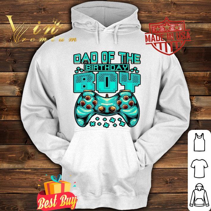 Dad Of The Birthday Boy Gamer Father day shirt