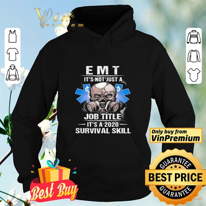 EMT skull mask it s not just a job title it s a 2020 survival skill shirt 4 - EMT skull mask it's not just a job title it's a 2020 survival skill shirt