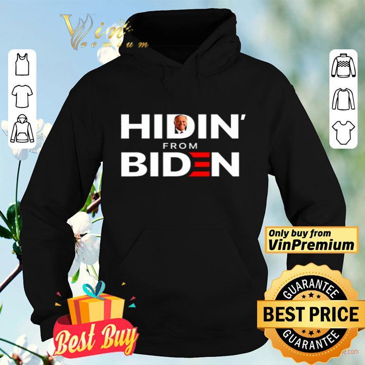Hidin from Biden shirt 4 - Hidin' from Biden shirt
