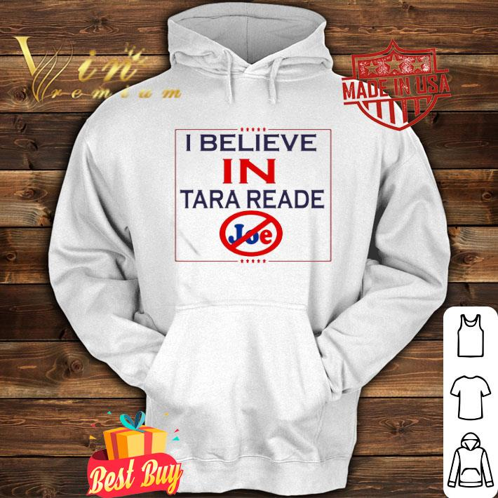 I Believe In Tara Reade Joe shirt